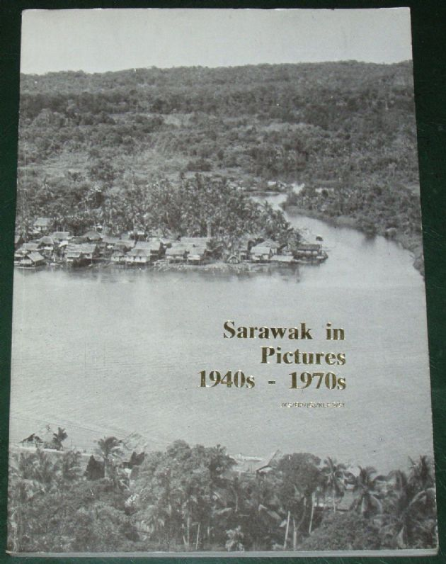 Sarawak in Pictures, 1940s - 1970s